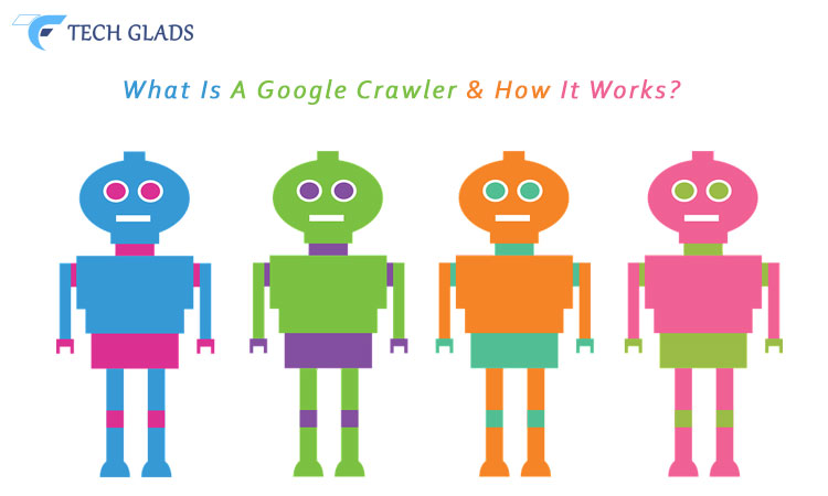 What Is A Google Crawler & How It Works?