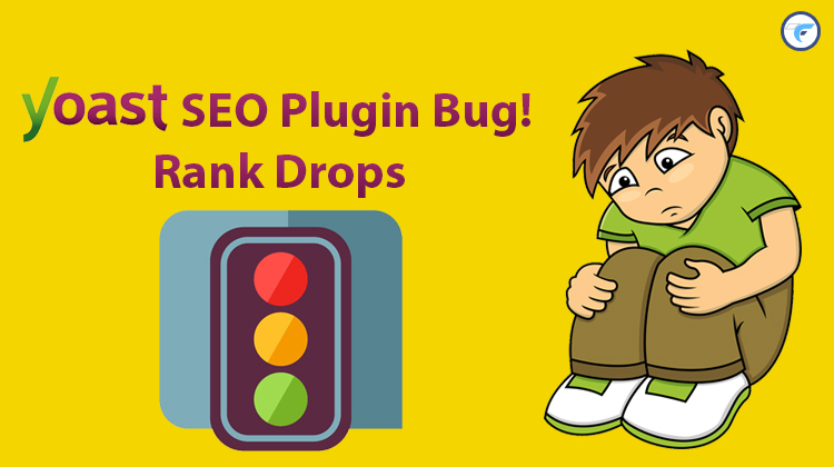 Big Bug: Ranking Drops For Yoast SEO Plugin Users