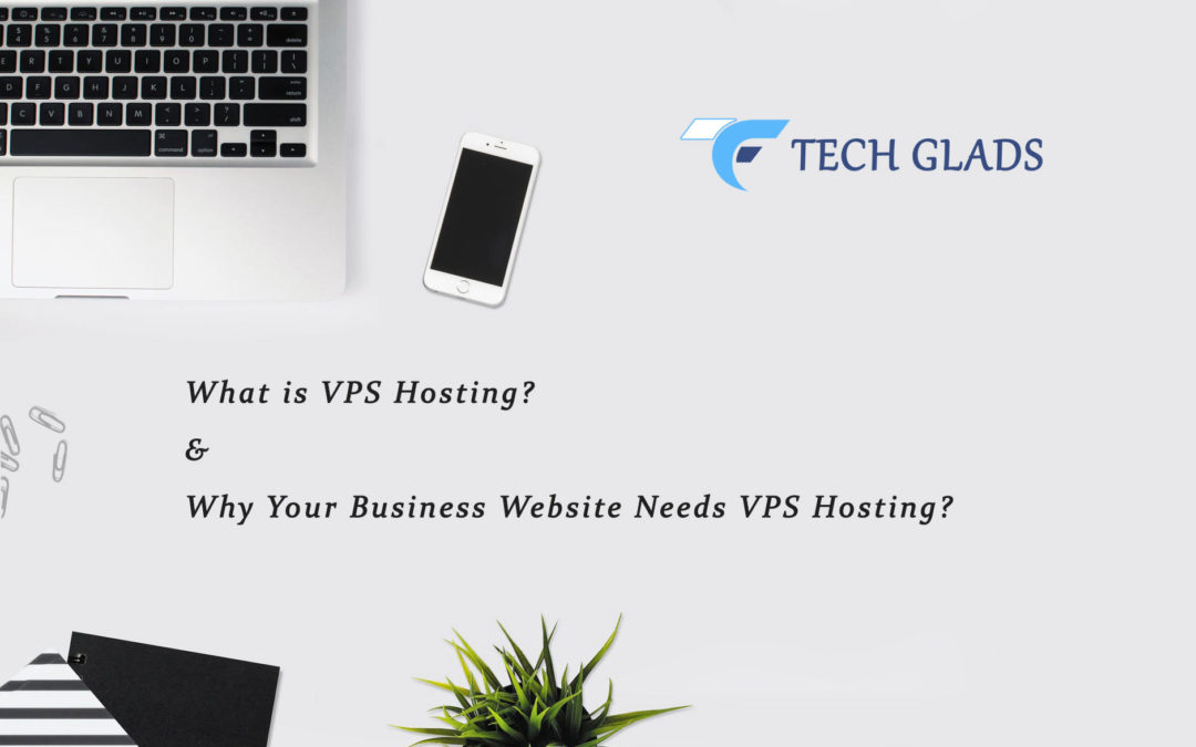 What Is VPS Hosting & Why Your Business Website Needs It?