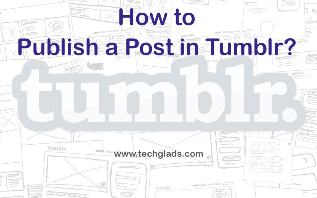 How to Publish a Post in Tumblr Account?