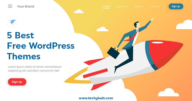 5 Best Free WordPress Themes For Blogs & Business | Tech Glads