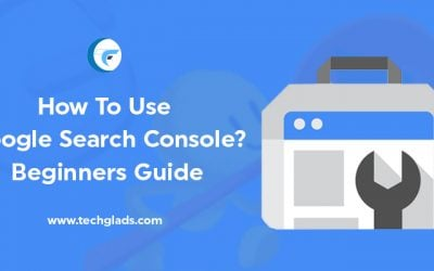 How To Use Google Search Console? – Beginners Guide