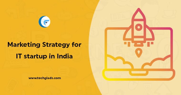 Marketing Strategy for IT startup in India