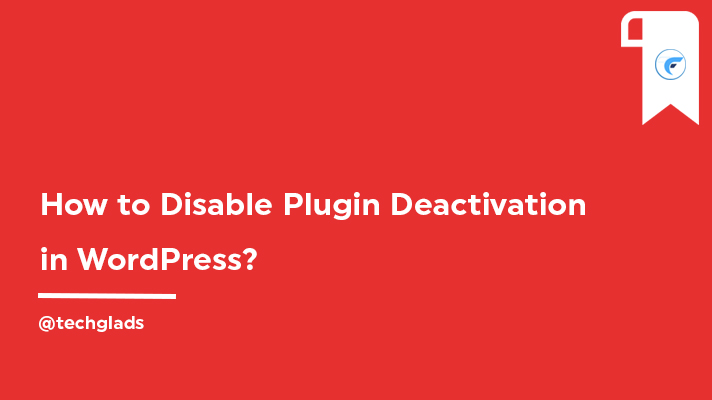 Disable Plugin Deactivation in WordPress