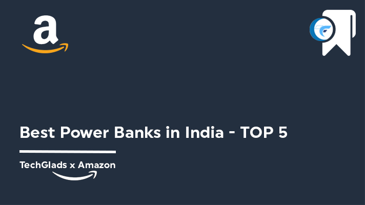 Best Power Banks in India - Top 5